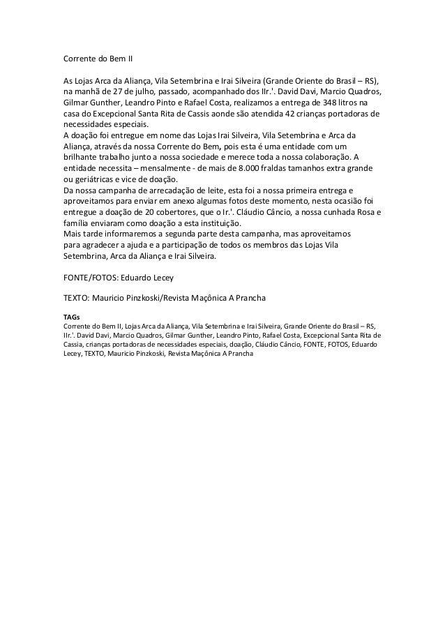 Corrente do Bem II As Lojas Arca da Aliança, Vila Setembrina e Irai Silveira (Grande Oriente do Brasil – RS), na manhã de ...
