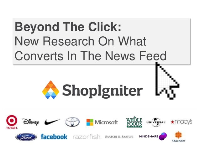 Beyond The Click: New Research On What Converts In The News Feed
