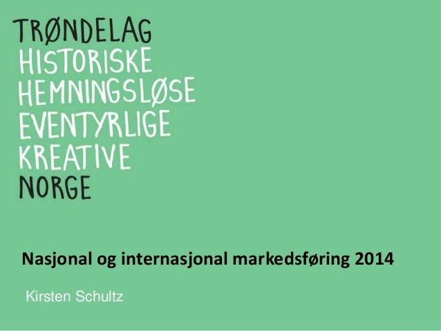 Nasjonal og internasjonal markedsføring 2014 Kirsten Schultz