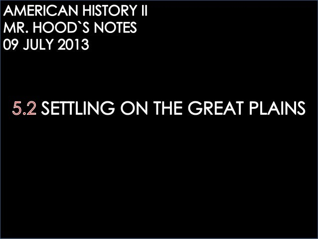 AHTWO: 5.2 SETTLING ON THE GREAT PLAINS