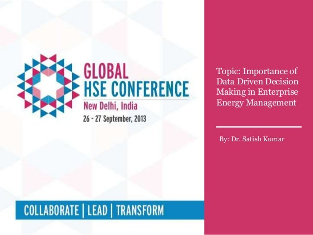 Technical Session # 3B Topic : Importance of Data Driven Decision Making in Enterprise Energy Management Topic: Importance...