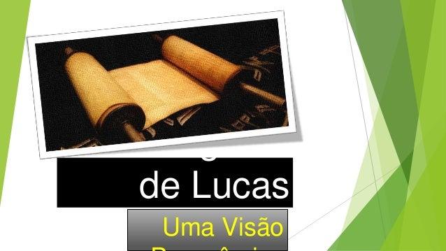 O Evangelho de Lucas Uma Visão