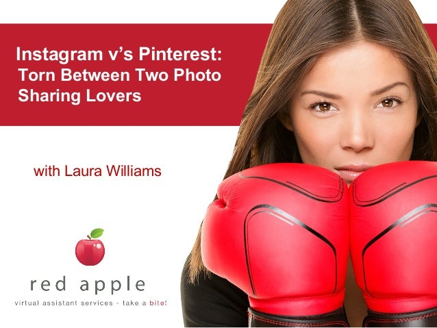 Instagram v's Pinterest: Torn Between Two Photo Sharing Lovers  with Laura Williams