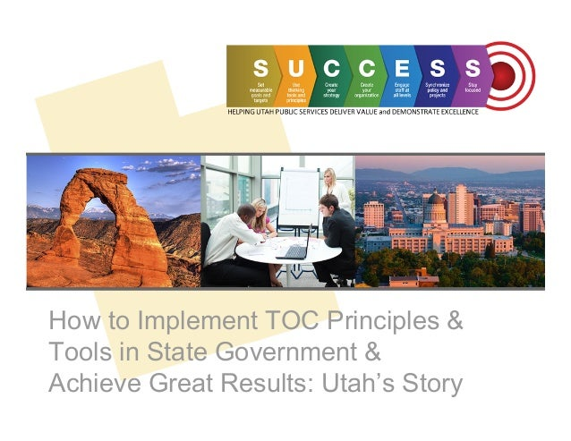 How to Implement TOC Principles & Tools in State Government & Achieve Great Results: Utah's Story