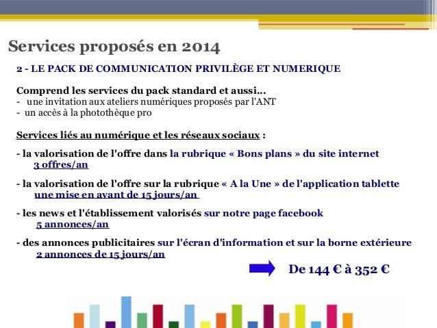 Services proposés en 2014 2 - LE PACK DE COMMUNICATION PRIVILÈGE ET NUMERIQUE Comprend les services du pack standard et au...