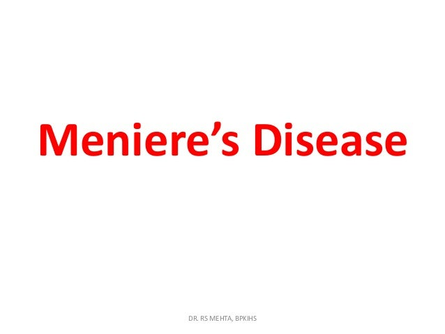 Meniere's Disease  DR. RS MEHTA, BPKIHS