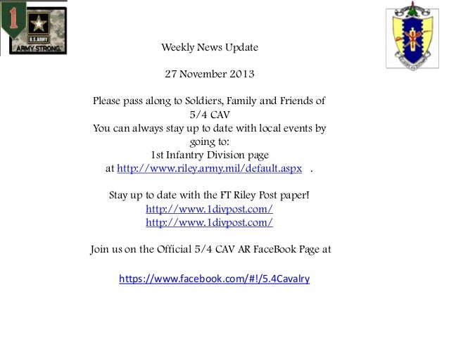 Weekly News Update 27 November 2013 Please pass along to Soldiers, Family and Friends of 5/4 CAV You can always stay up to...