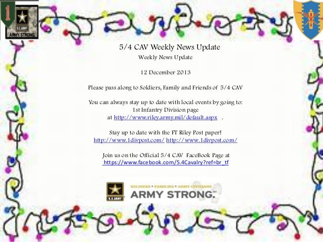 5/4 CAV Weekly News Update Weekly News Update 12 December 2013 Please pass along to Soldiers, Family and Friends of 5/4 CA...