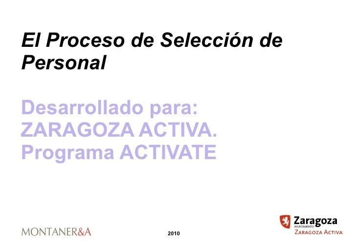 El Proceso de Selección de Personal Desarrollado para: ZARAGOZA ACTIVA. Programa ACTIVATE