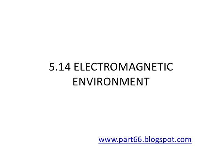 5.14 ELECTROMAGNETIC     ENVIRONMENT       www.part66.blogspot.com