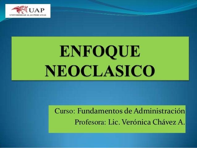Curso: Fundamentos de Administración Profesora: Lic. Verónica Chávez A.