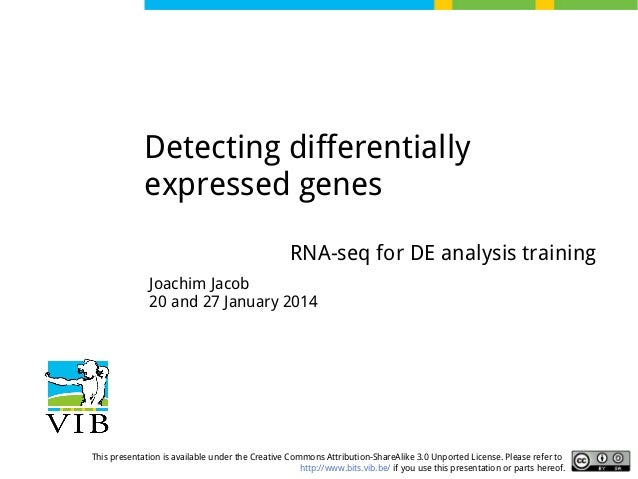 Detecting differentially expressed genes RNA-seq for DE analysis training Joachim Jacob 20 and 27 January 2014  This prese...