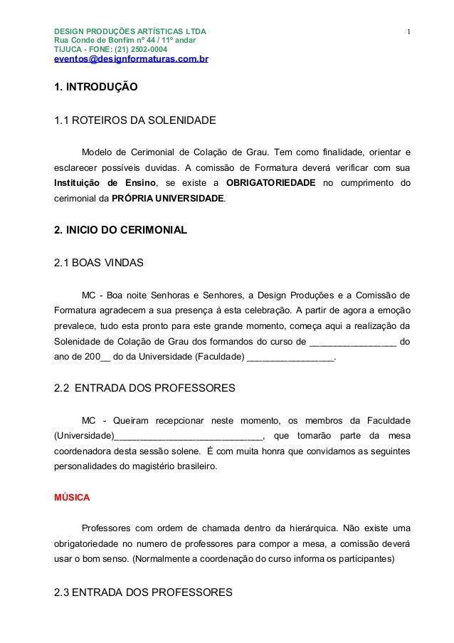 DESIGN PRODUÇÕES ARTÍSTICAS LTDA Rua Conde de Bonfim nº 44 / 11º andar TIJUCA - FONE: (21) 2502-0004  1  eventos@designfor...