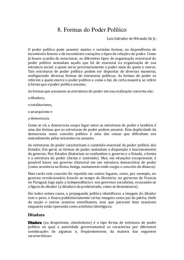 8. Formas do Poder Político Luiz Salvador de Miranda-Sá Jr, O poder político pode assumir muitas e variadas formas, na dep...