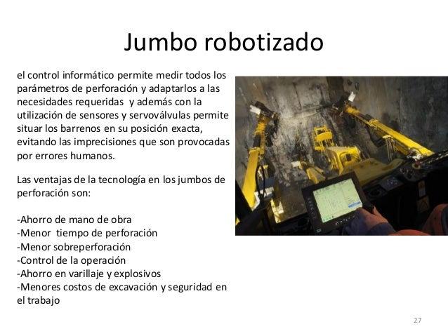Jumbo robotizado el control informático permite medir todos los parámetros de perforación y adaptarlos a las necesidades r...