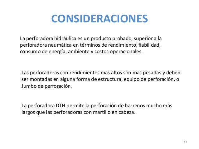 CONSIDERACIONES La perforadora hidráulica es un producto probado, superior a la perforadora neumática en términos de rendi...