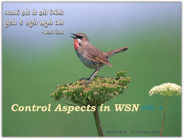Control Aspects in WSN 1  ]Rushin $hah  UNIT : 5  27 February 2014