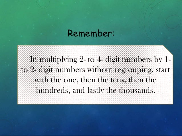 5. multiplying 2 to 4 digit numbers by 1-to 2-digit