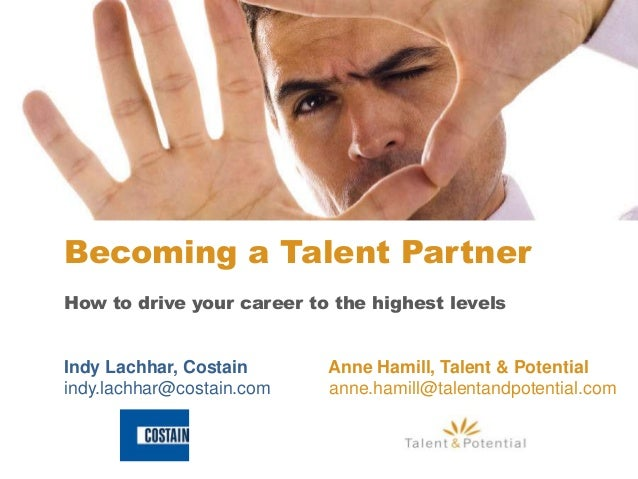 Indy Lachhar, Costain Anne Hamill, Talent & Potential indy.lachhar@costain.com anne.hamill@talentandpotential.com How to d...