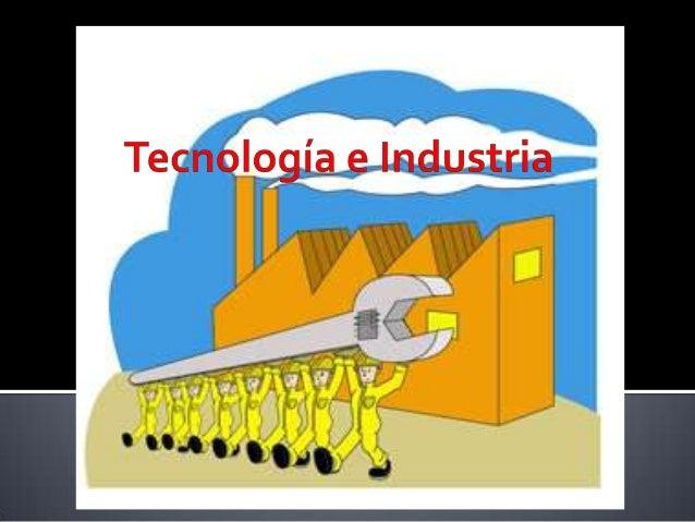 La industria es el conjunto de procesos y actividades que tienen como finalidad transformar las materias primas en product...