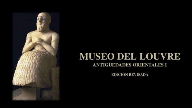 MUSEO DEL LOUVRE ANTIGÜEDADES ORIENTALES I EDICIÓN REVISADA