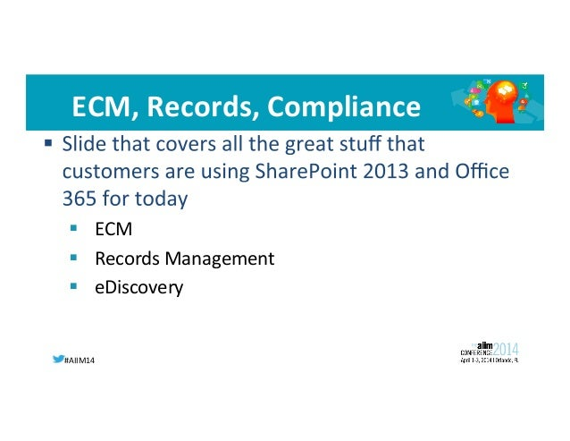 #AIIM14   The  Business  Case   Large  Human  Resources  ConsulIng  Firm   Over  14,000  users   M...