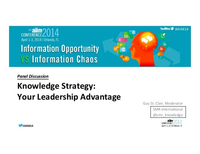 #AIIM14  #AIIM14   #AIIM14   Panel  Discussion     Knowledge  Strategy:   Your  Leadership  Advantage...