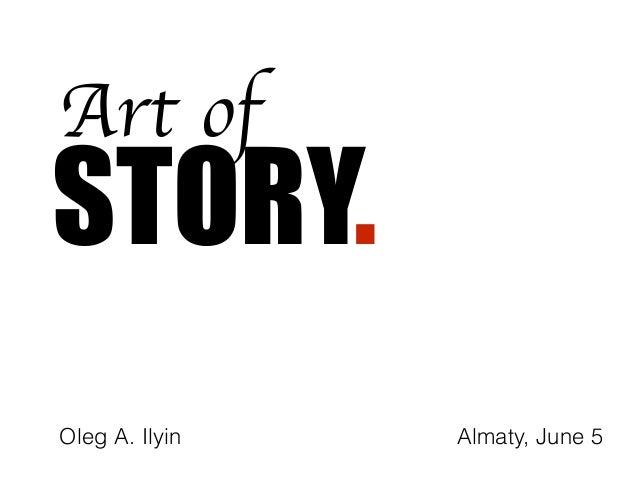 STORY. Art of Almaty, June 5Oleg A. Ilyin