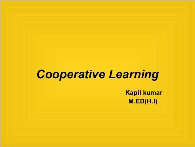 Cooperative Learning Kapil kumar M.ED(H.I)