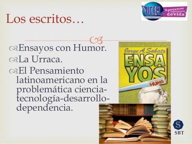 Ensayos con Humor. La Urraca. El Pensamiento latinoamericano en la problemática ciencia- tecnología-desarrollo- depend...