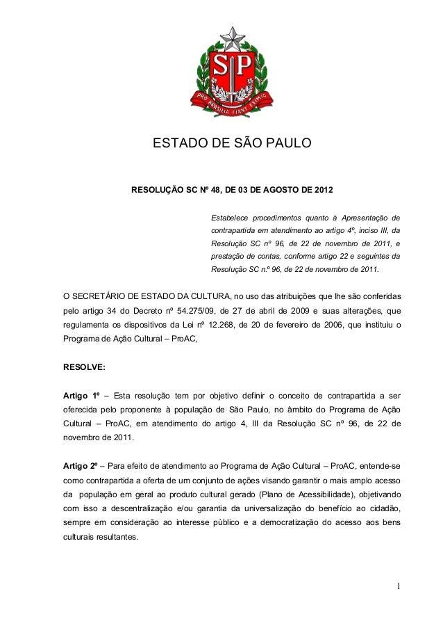 ESTADO DE SÃO PAULO RESOLUÇÃO SC Nº 48, DE 03 DE AGOSTO DE 2012 Estabelece procedimentos quanto à Apresentação de contrapa...