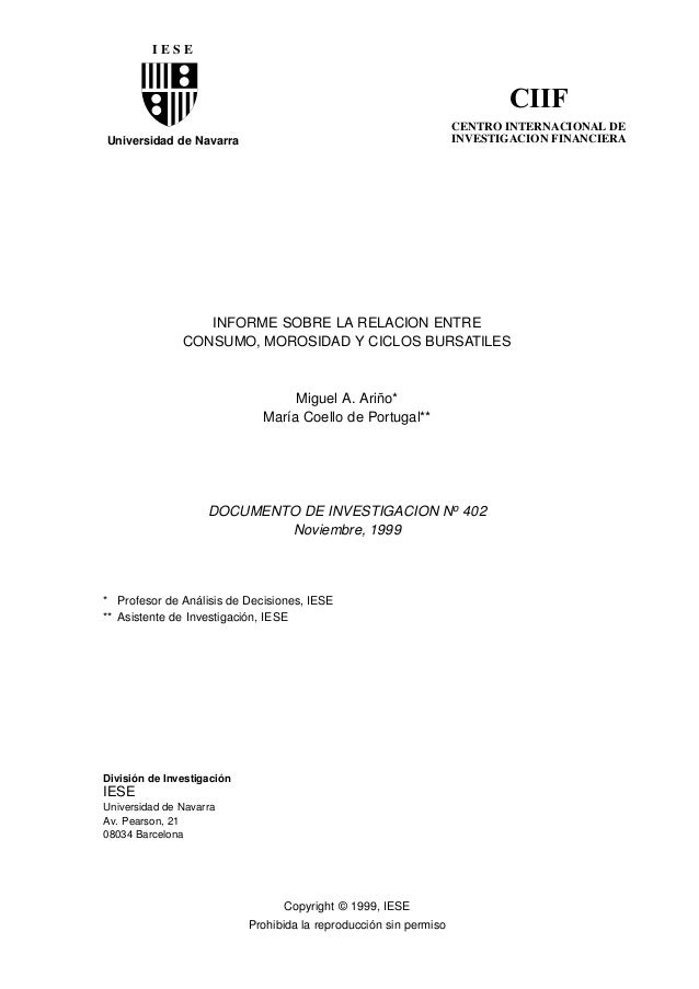 Universidad de Navarra INFORME SOBRE LA RELACION ENTRE CONSUMO, MOROSIDAD Y CICLOS BURSATILES Miguel A. Ariño* María Coell...