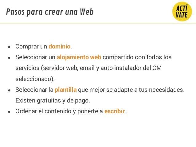 ● Comprar un dominio. ● Seleccionar un alojamiento web compartido con todos los servicios (servidor web, email y auto-inst...