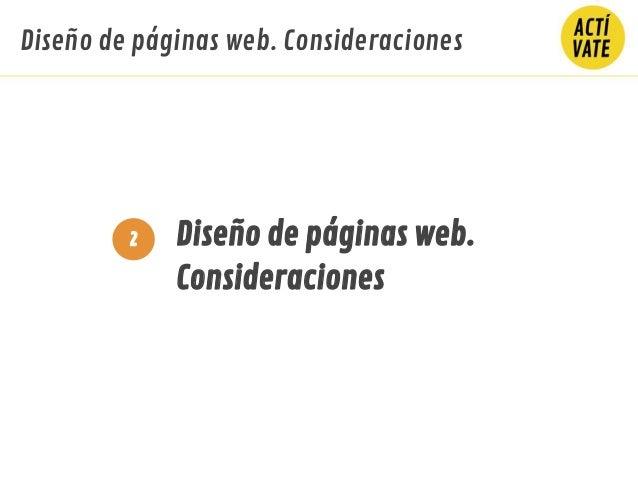 Diseño de páginas web. Consideraciones Diseño de páginas web. Consideraciones 2