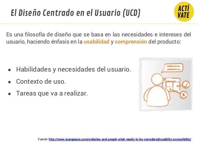 Es una filosofía de diseño que se basa en las necesidades e intereses del usuario, haciendo énfasis en la usabilidad y com...