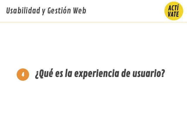 ¿Qué es la experiencia de usuario?4 Usabilidad y Gestión Web