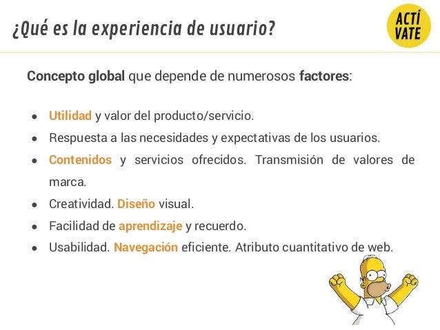 Concepto global que depende de numerosos factores: ● Utilidad y valor del producto/servicio. ● Respuesta a las necesidades...