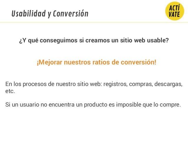 ¡Mejorar nuestros ratios de conversión! En los procesos de nuestro sitio web: registros, compras, descargas, etc. Si un us...