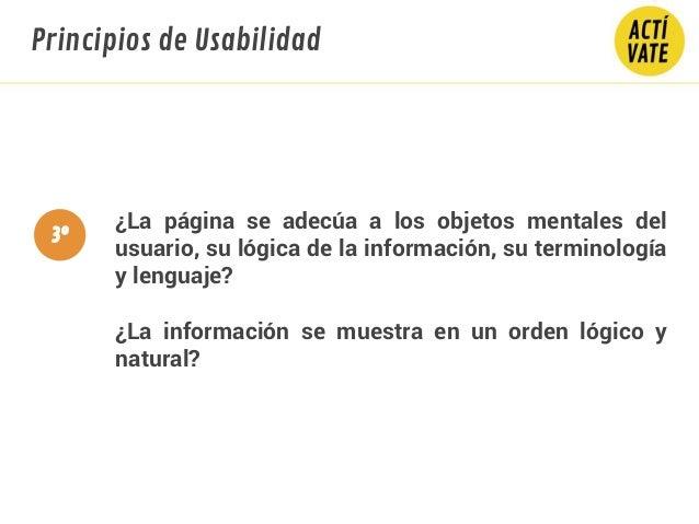 ¿La página se adecúa a los objetos mentales del usuario, su lógica de la información, su terminología y lenguaje? ¿La info...