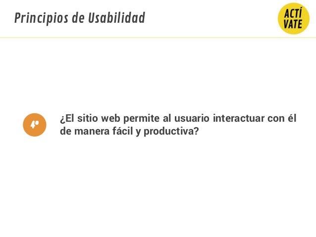 ¿El sitio web permite al usuario interactuar con él de manera fácil y productiva? Principios de Usabilidad 4º