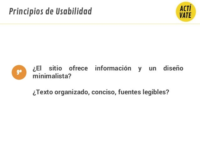 ¿El sitio ofrece información y un diseño minimalista? ¿Texto organizado, conciso, fuentes legibles? Principios de Usabilid...