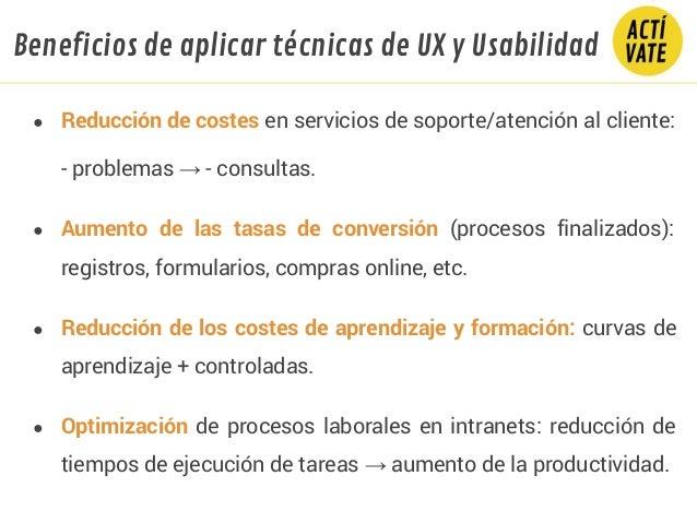 ● Reducción de costes en servicios de soporte/atención al cliente: - problemas → - consultas. ● Aumento de las tasas de co...
