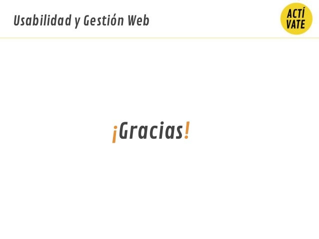 Usabilidad y Gestión Web ¡Gracias!