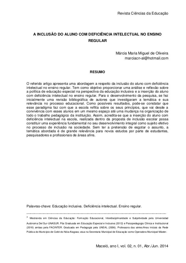 Revista Ciências da Educação 1 Maceió, ano I, vol. 02, n. 01, Abr./Jun. 2014 A INCLUSÃO DO ALUNO COM DEFICIÊNCIA INTELECTU...