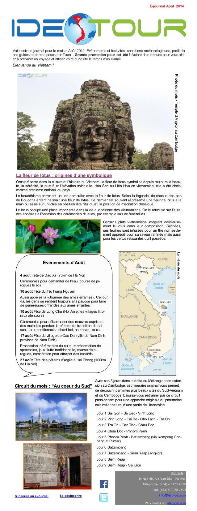 Voici notre e-journal pour le mois d'Août 2014. Événements et festivités, conditions météorologiques, profil de nos guides...
