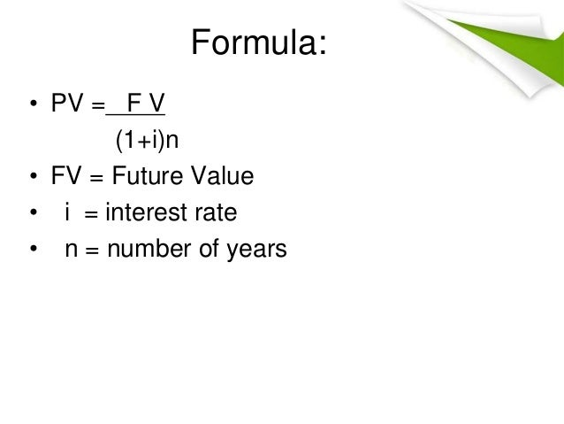 time value of money formula The time value of money is the concept that an amount received earlier is worth more than if the same amount  the future value formula also looks at the effect of.