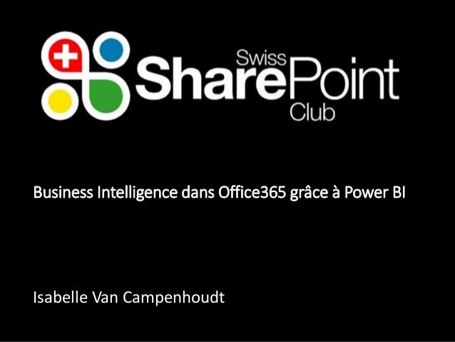 Business Intelligence dans Office365 grâce à Power BI  Isabelle Van Campenhoudt