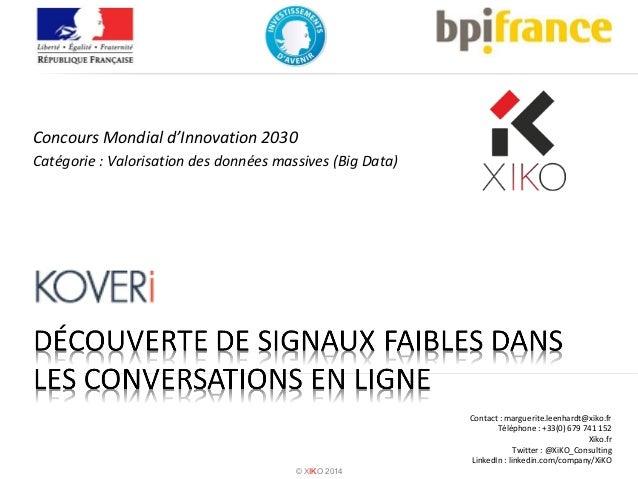 Contact : marguerite.leenhardt@xiko.fr  Téléphone : +33(0) 679 741 152  Xiko.fr  Twitter : @XiKO_Consulting  LinkedIn : li...