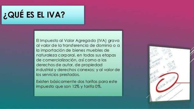 Impuesto al valor agragado iva 4 11version 1 for Impuesto de bienes muebles