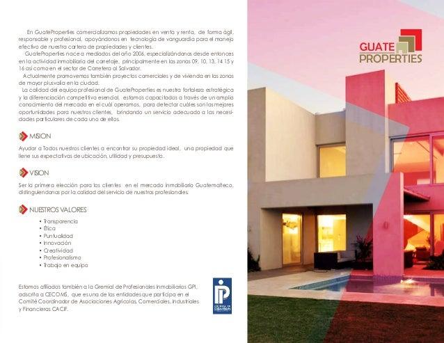 En GuateProperties comercializamos propiedades en venta y renta, de forma ágil,  responsable y profesional, apoyándonos en...